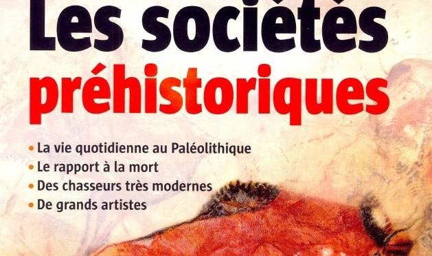 Les sociétés préhistoriques : L'Histoire, n° 420, février 2016 (in French)